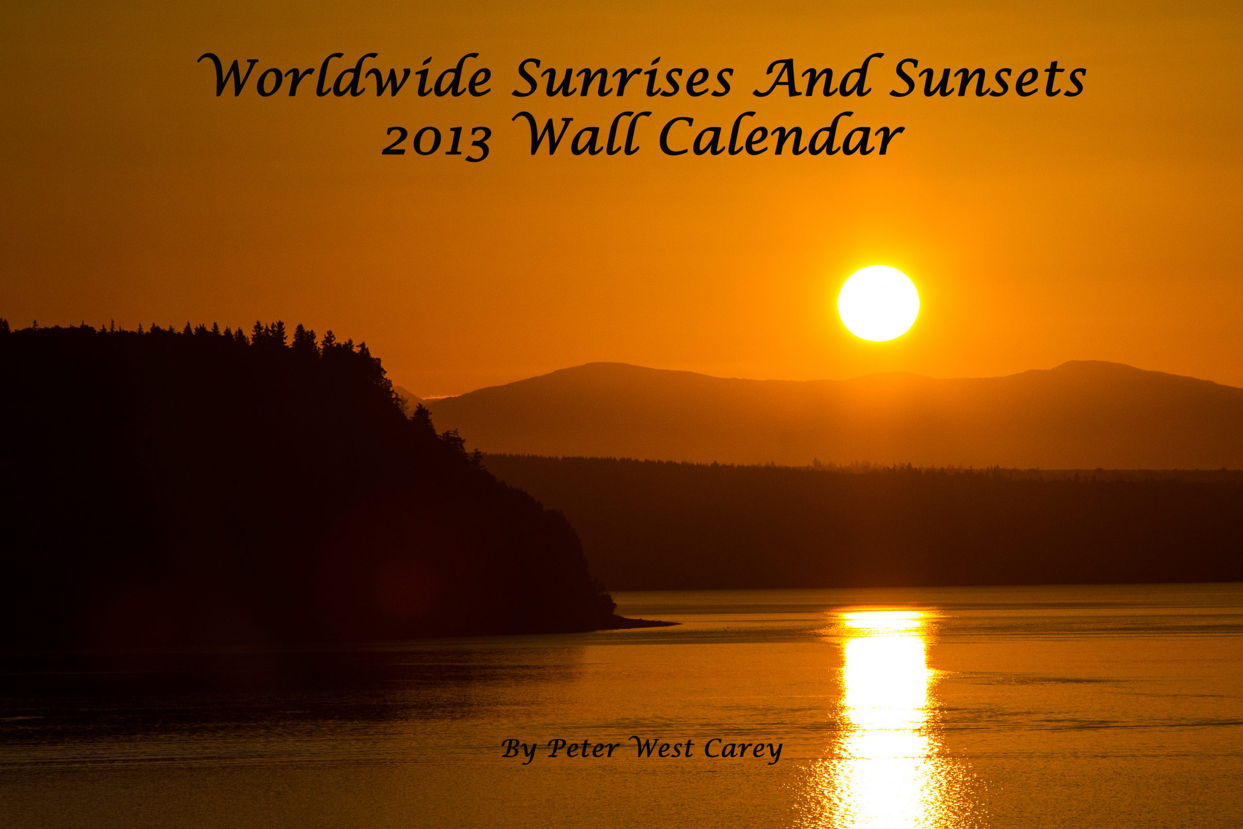 2013 Worldwise Sunrises And Sunsets Wall Calendar